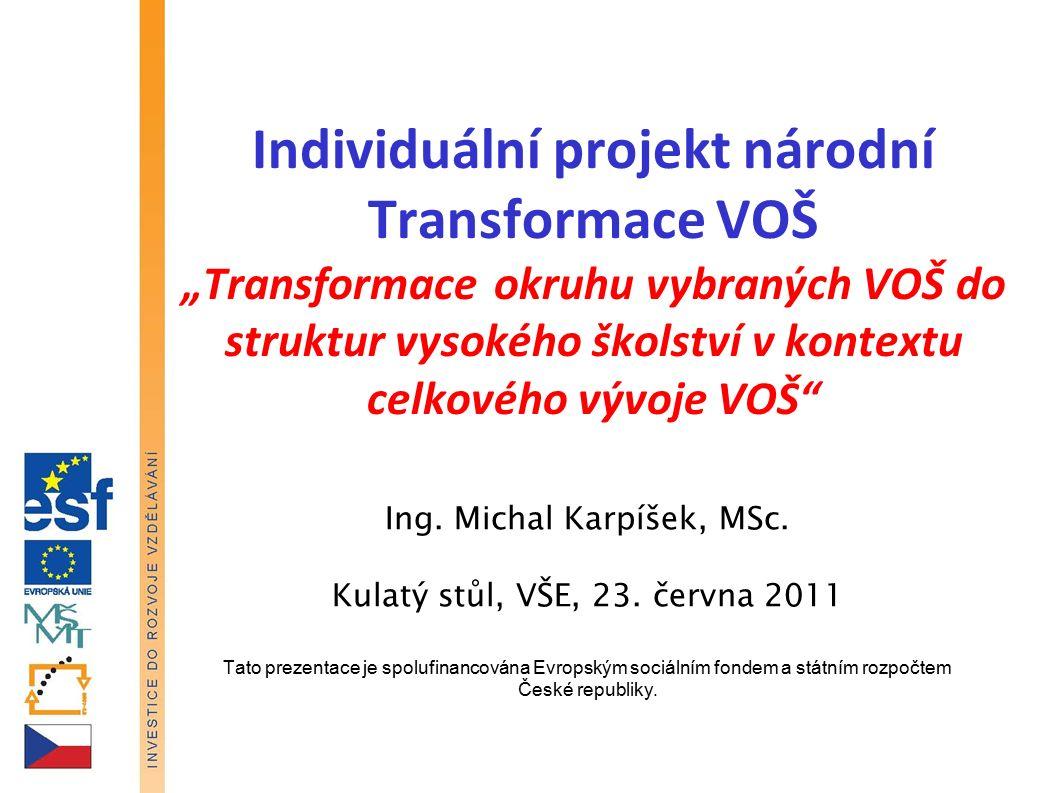 """Individuální projekt národní Transformace VOŠ """"Transformace okruhu vybraných VOŠ do struktur vysokého školství v kontextu celkového vývoje VOŠ Ing."""