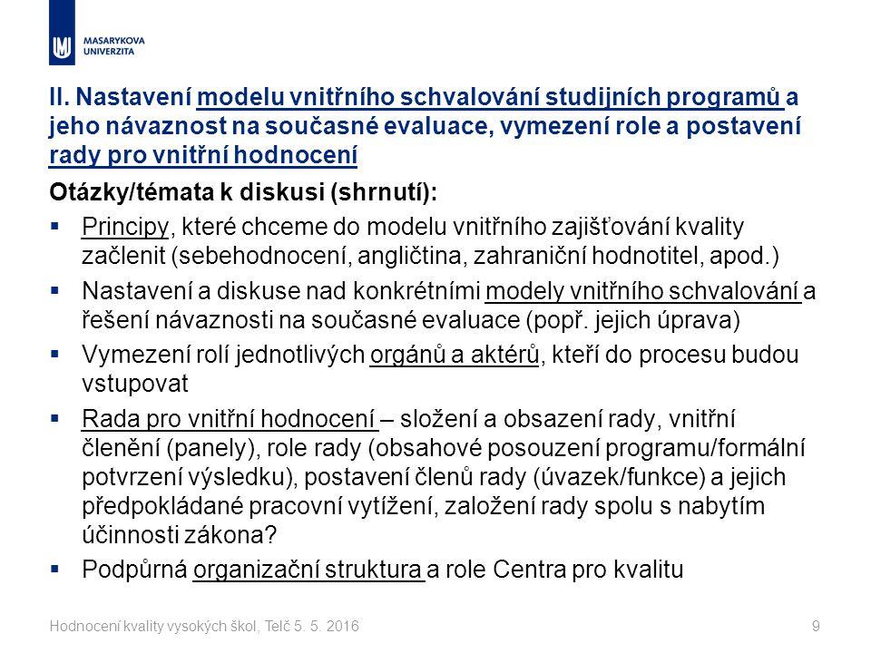 II. Nastavení modelu vnitřního schvalování studijních programů a jeho návaznost na současné evaluace, vymezení role a postavení rady pro vnitřní hodno
