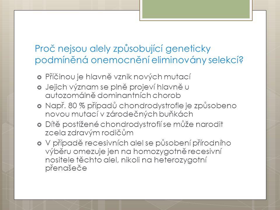 Proč nejsou alely způsobující geneticky podmíněná onemocnění eliminovány selekcí.
