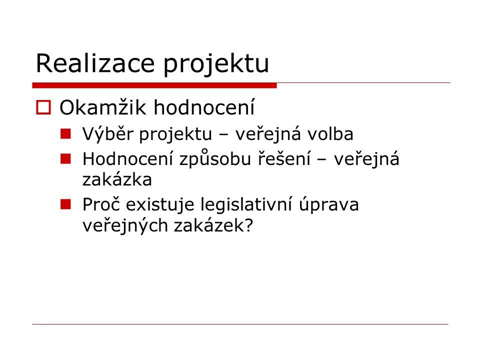 Kritérium hodnocení  Vícekriteriální hodnocení Vždy je součástí cena Jakákoliv další kritéria vztahující se k nabídce (viz.