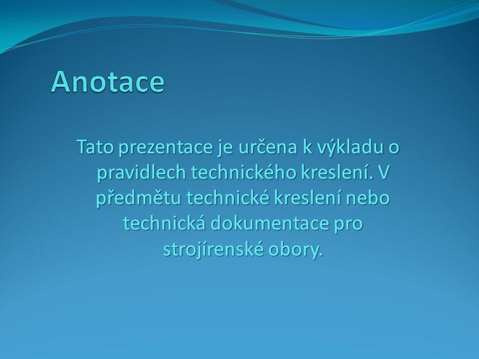 Tato prezentace je určena k výkladu o pravidlech technického kreslení.