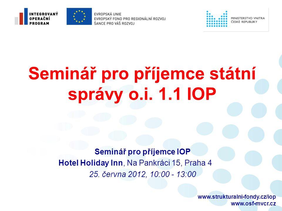 www.strukturalni-fondy.cz/iop www.osf-mvcr.cz Seminář pro příjemce státní správy o.i.