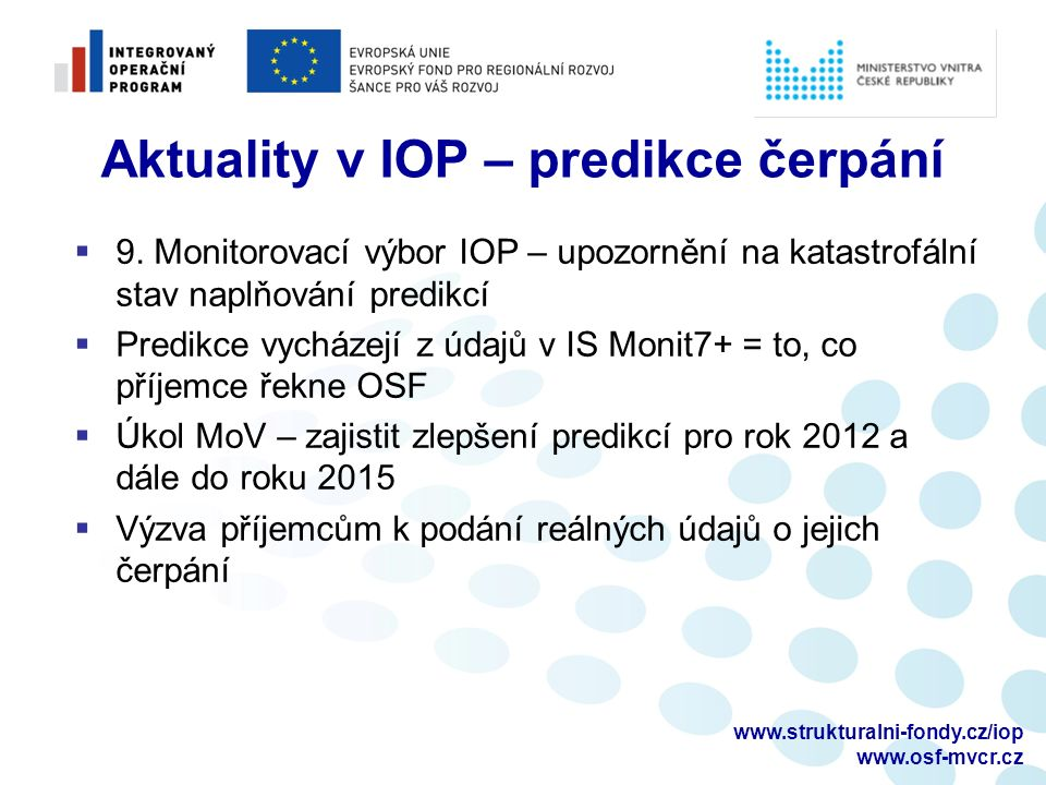 www.strukturalni-fondy.cz/iop www.osf-mvcr.cz Aktuality v IOP – predikce čerpání  9.