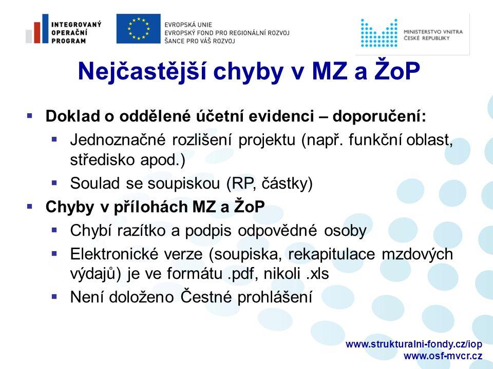 www.strukturalni-fondy.cz/iop www.osf-mvcr.cz Nejčastější chyby v MZ a ŽoP  Doklad o oddělené účetní evidenci – doporučení:  Jednoznačné rozlišení projektu (např.