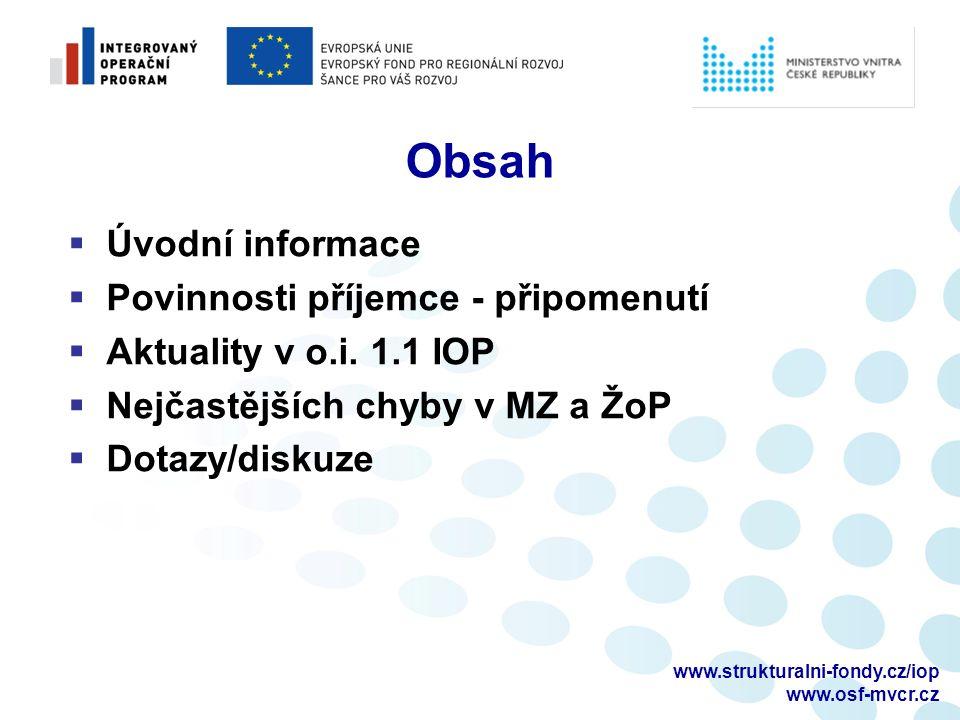 www.strukturalni-fondy.cz/iop www.osf-mvcr.cz Obsah  Úvodní informace  Povinnosti příjemce - připomenutí  Aktuality v o.i.