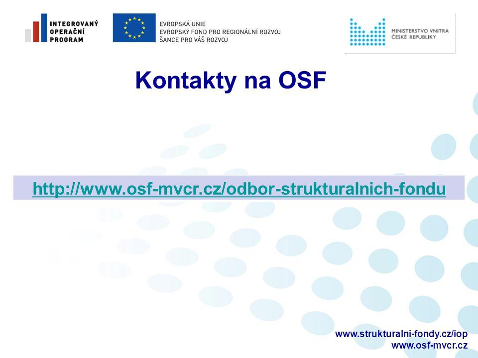 www.strukturalni-fondy.cz/iop www.osf-mvcr.cz http://www.osf-mvcr.cz/odbor-strukturalnich-fondu Kontakty na OSF
