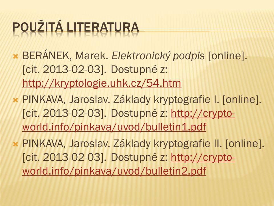  BERÁNEK, Marek. Elektronický podpis [online]. [cit. 2013-02-03]. Dostupné z: http://kryptologie.uhk.cz/54.htm http://kryptologie.uhk.cz/54.htm  PIN