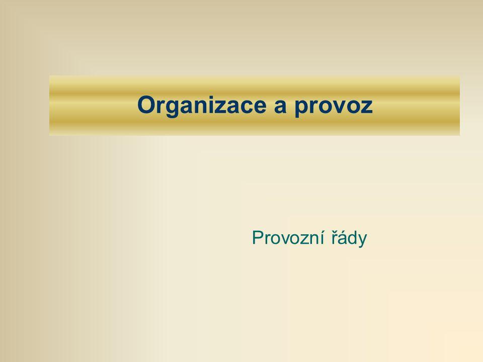 Organizace a provoz Provozní řády