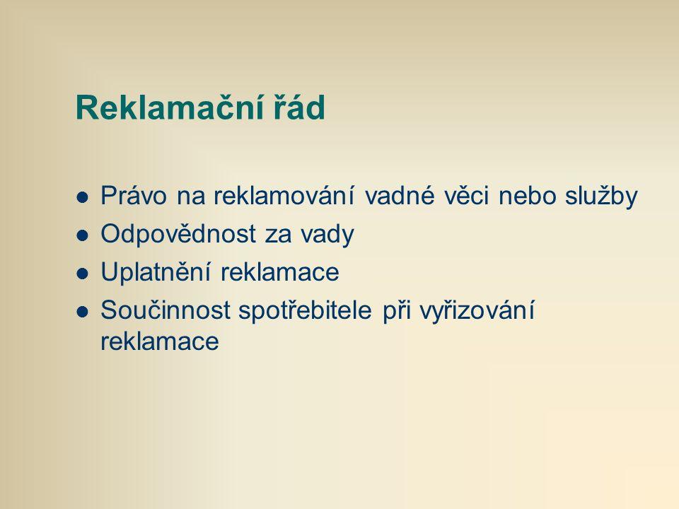 Reklamační řád Vyřízení reklamace - hostinská činnost - ubytování - doplňkový sortiment Náhrada nutných nákladů