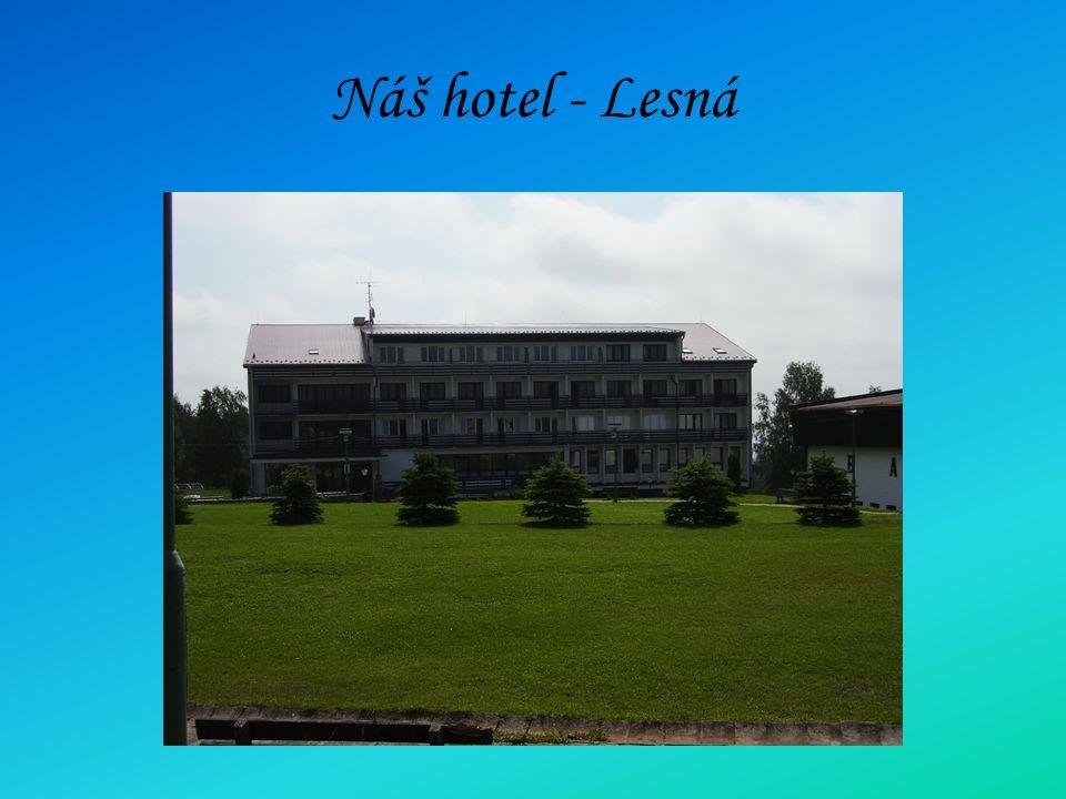 Náš hotel - Lesná
