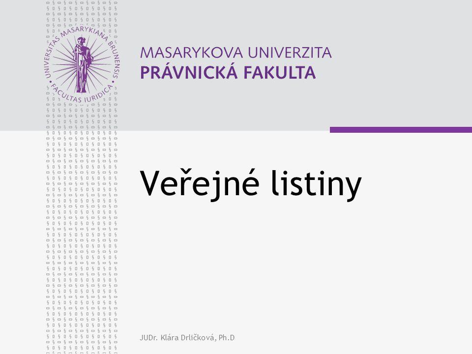 JUDr. Klára Drličková, Ph.D Veřejné listiny