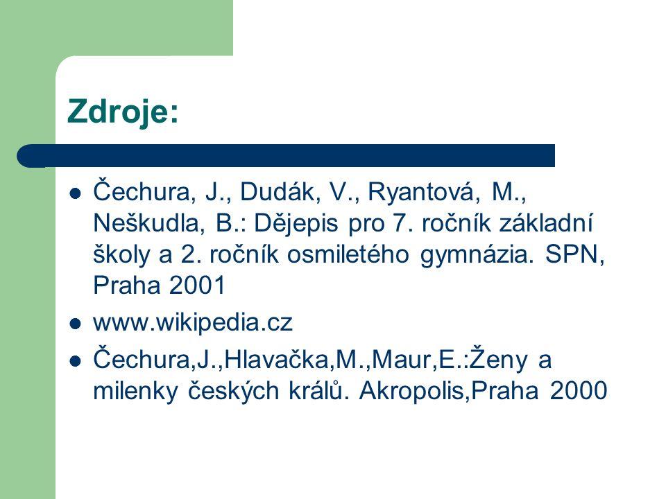 Zdroje: Čechura, J., Dudák, V., Ryantová, M., Neškudla, B.: Dějepis pro 7.