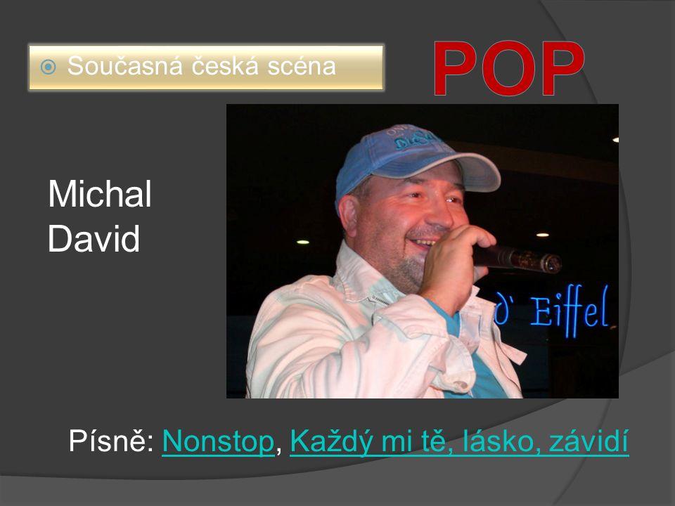 Michal David Písně: Nonstop, Každý mi tě, lásko, závidíNonstopKaždý mi tě, lásko, závidí