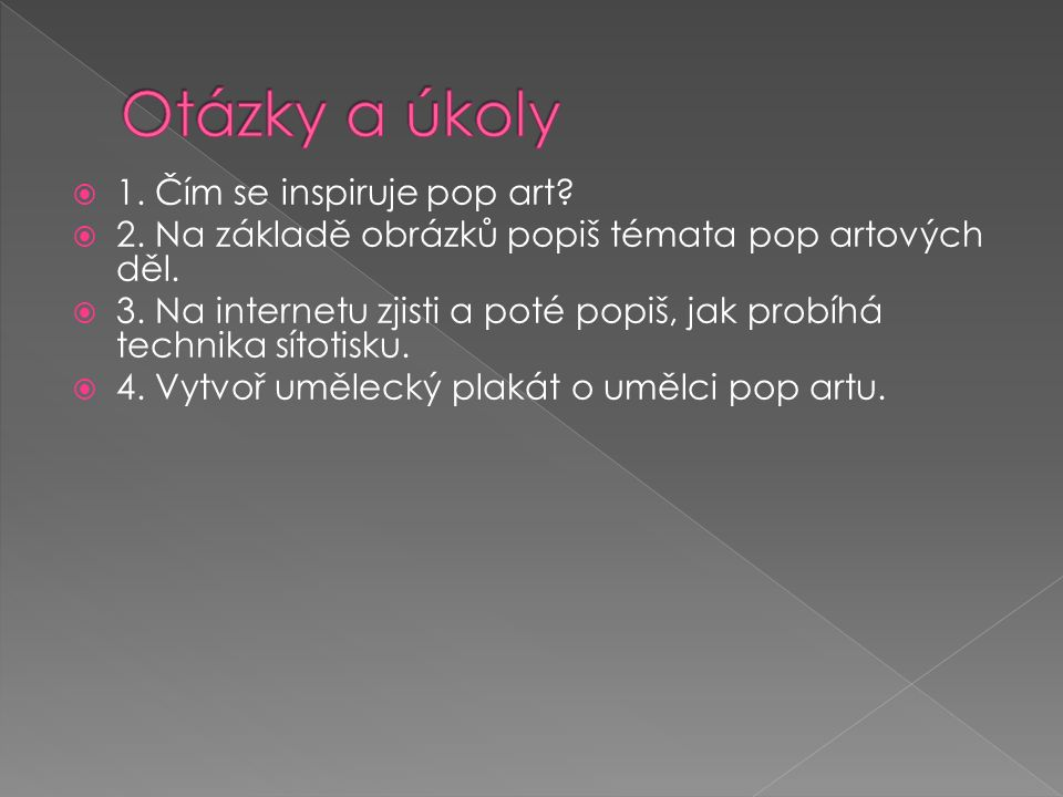  1. Čím se inspiruje pop art.  2. Na základě obrázků popiš témata pop artových děl.