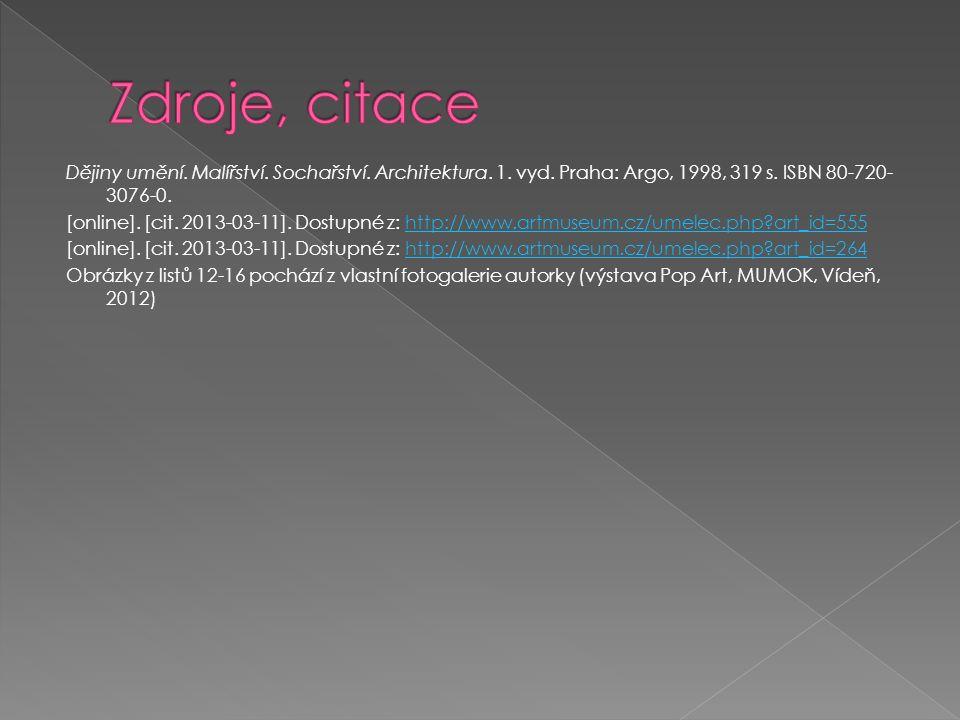 Dějiny umění. Malířství. Sochařství. Architektura. 1. vyd. Praha: Argo, 1998, 319 s. ISBN 80-720- 3076-0. [online]. [cit. 2013-03-11]. Dostupné z: htt