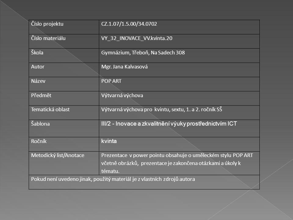 Číslo projektuCZ.1.07/1.5.00/34.0702 Číslo materiáluVY_32_INOVACE_VV.kvinta.20 ŠkolaGymnázium, Třeboň, Na Sadech 308 AutorMgr. Jana Kalvasová NázevPOP