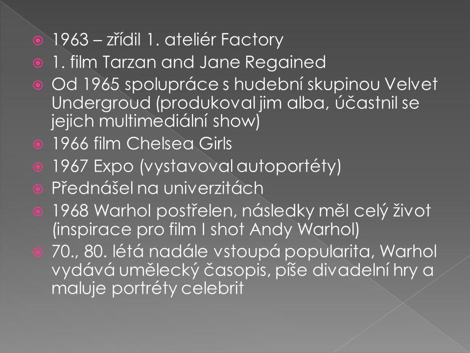  1963 – zřídil 1. ateliér Factory  1. film Tarzan and Jane Regained  Od 1965 spolupráce s hudební skupinou Velvet Undergroud (produkoval jim alba,