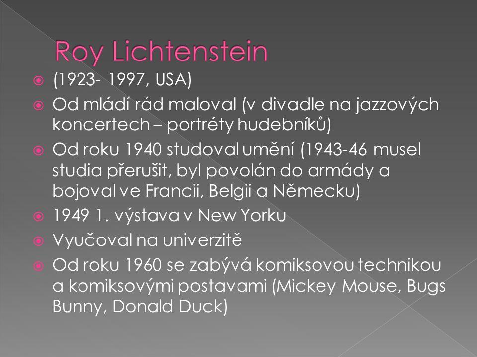  Lichtensteinovy malby - nadměrně zvětšené kopie rámečků komiksů s dialogy, neosobními černými čarami a barevnými puntíky (tzv.