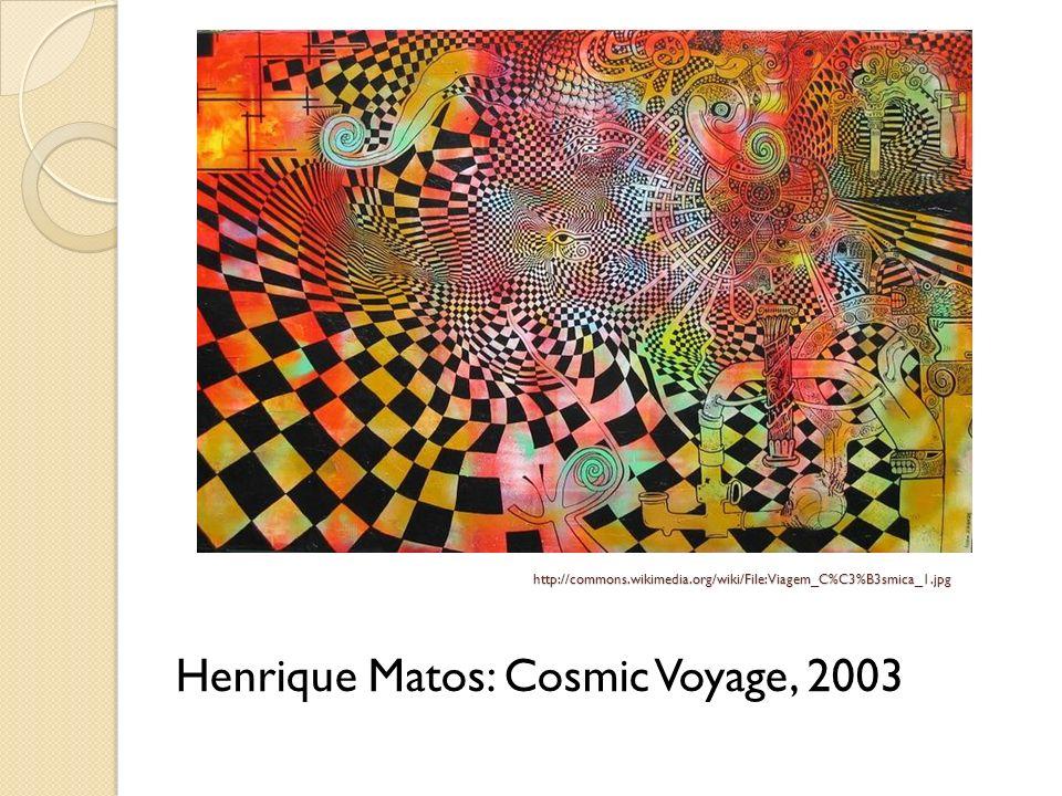 Henrique Matos: Cosmic Voyage, 2003 http://commons.wikimedia.org/wiki/File:Viagem_C%C3%B3smica_1.jpg