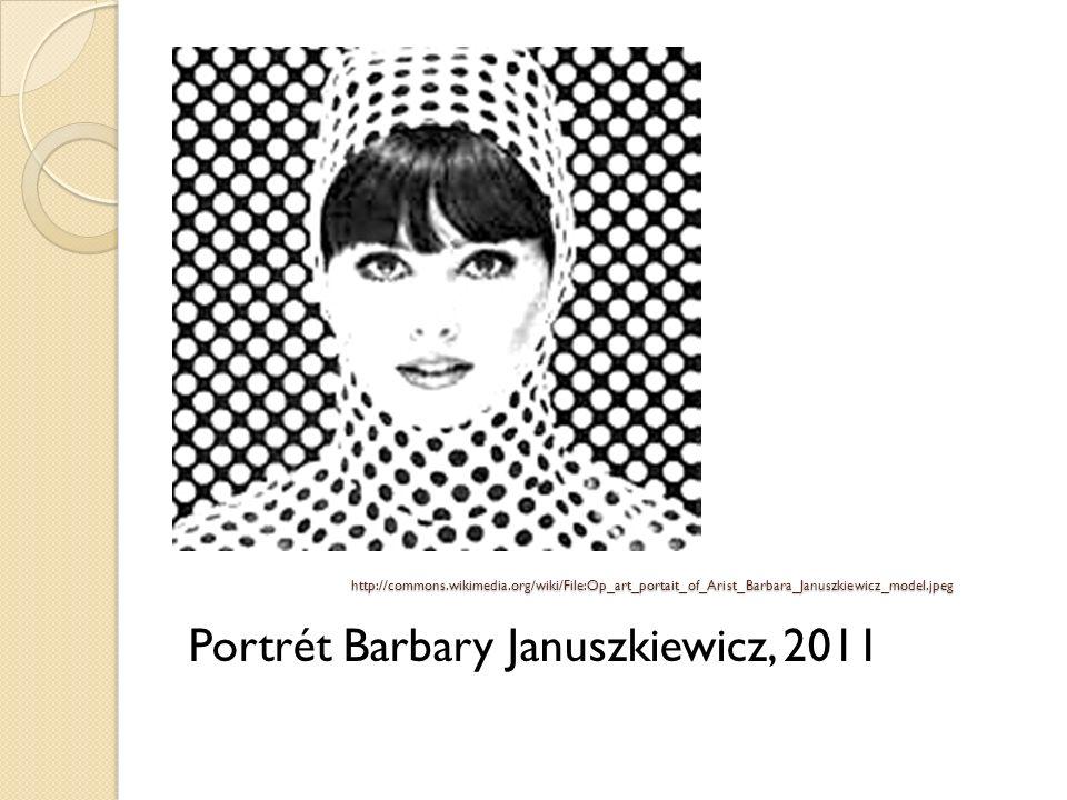 http://commons.wikimedia.org/wiki/File:Op_art_portait_of_Arist_Barbara_Januszkiewicz_model.jpeg Portrét Barbary Januszkiewicz, 2011