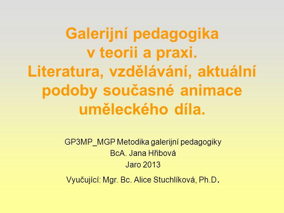 Galerijní pedagogika v teorii a praxi.