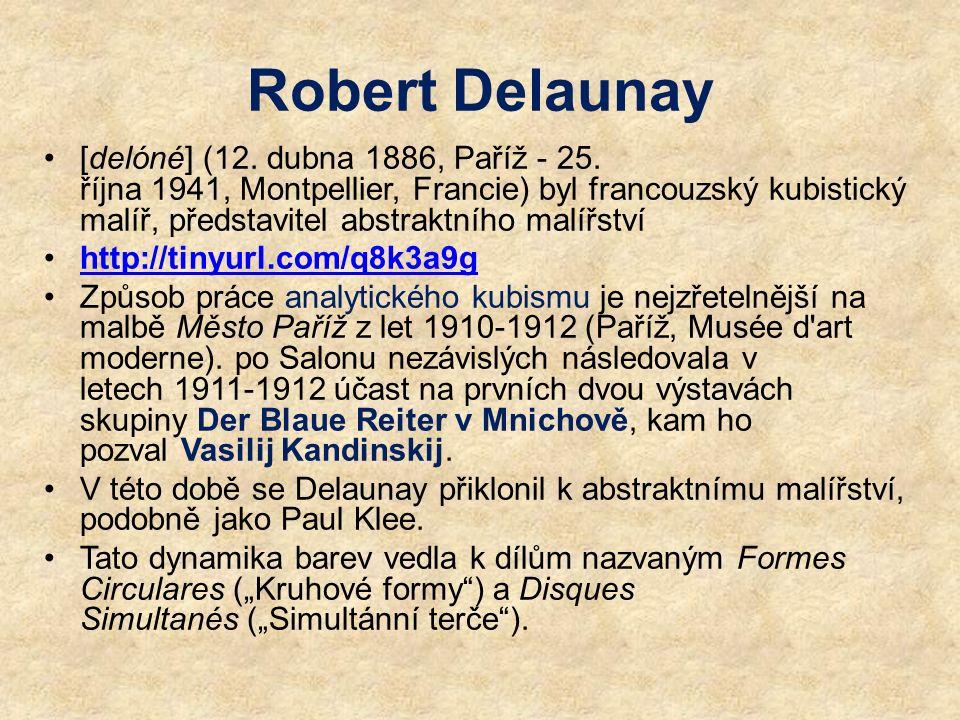 Robert Delaunay [delóné] (12. dubna 1886, Paříž - 25. října 1941, Montpellier, Francie) byl francouzský kubistický malíř, představitel abstraktního ma