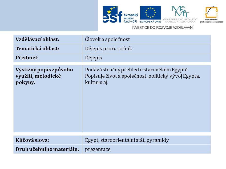 Vzdělávací oblast:Člověk a společnost Tematická oblast:Dějepis pro 6.