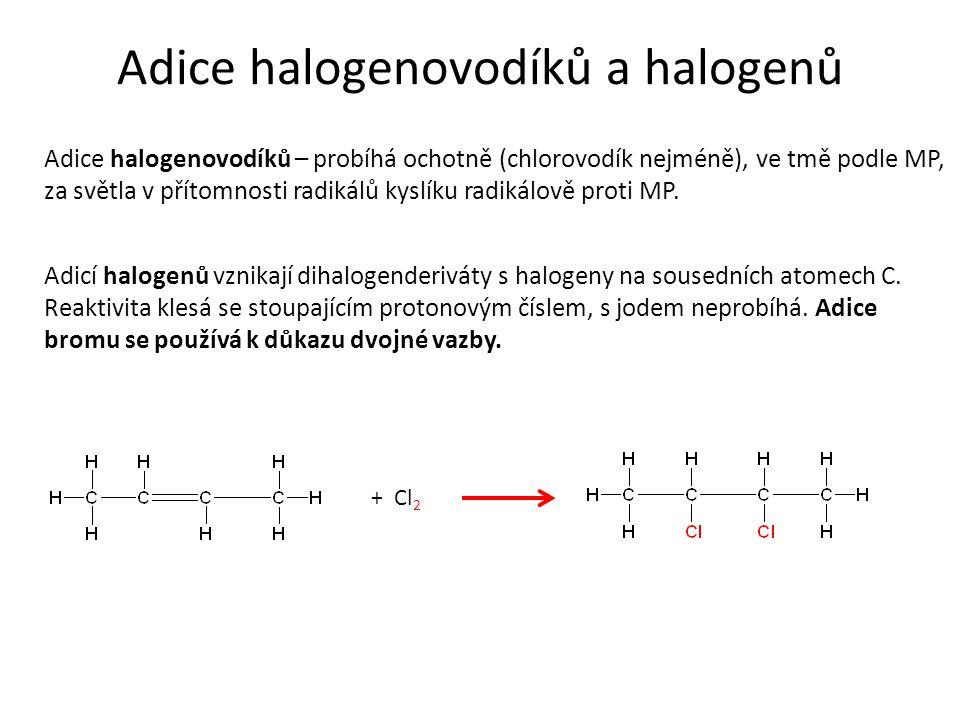 Adice halogenovodíků a halogenů Adice halogenovodíků – probíhá ochotně (chlorovodík nejméně), ve tmě podle MP, za světla v přítomnosti radikálů kyslík