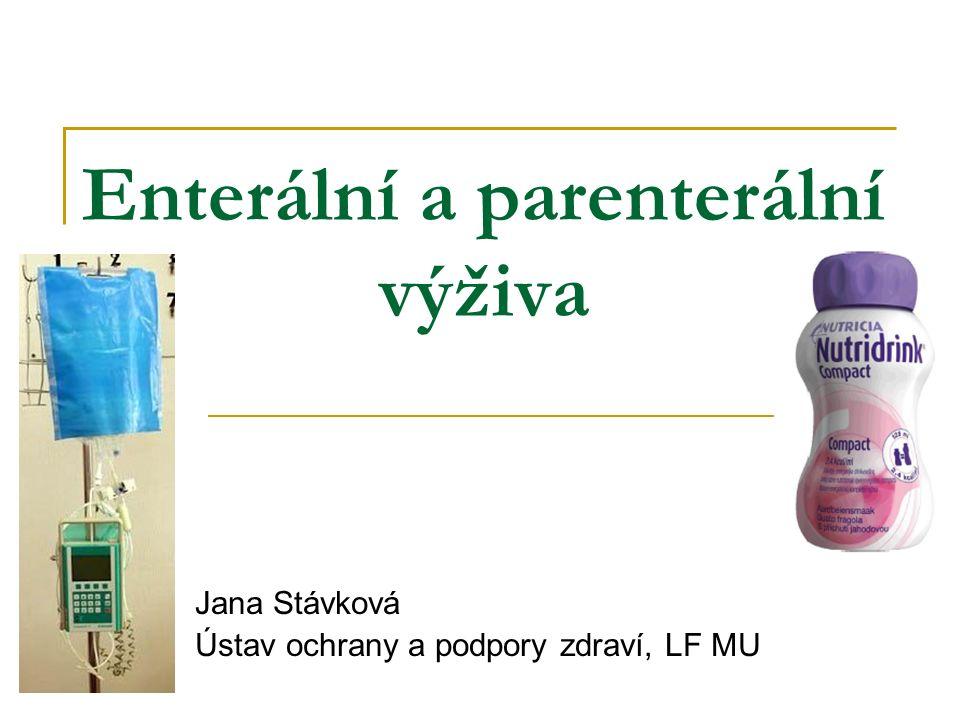 Parenterální výživa PODLE DÉLKY PODÁVÁNÍ KRÁTKODOBÁ  překlenutí dočasné patologie DLOUHODOBÁ  včetně domácí parenterální výživy  u pacientů s těžkým poškozením GITu – nemožné dlouhodobé či trvale efektivní vstřebávání a využití živin (např.