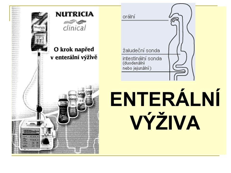 Enterální výživa = podávání farmaceuticky připravených výživných roztoků do trávicího traktu (nikoliv kuchyňsky upravené stravy) Proč.