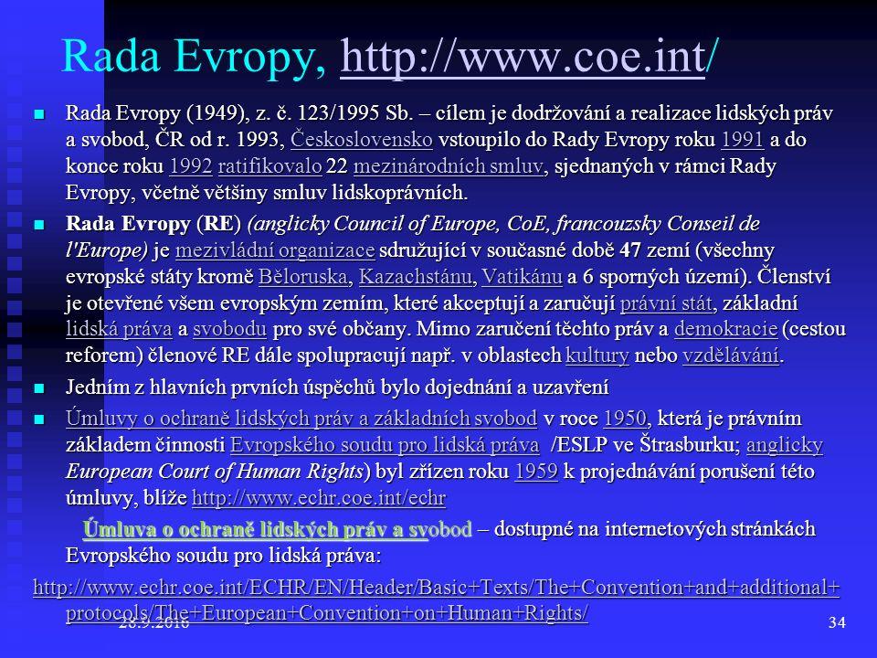 28.9.201634 Rada Evropy, http://www.coe.int/ http://www.coe.int Rada Evropy (1949), z.