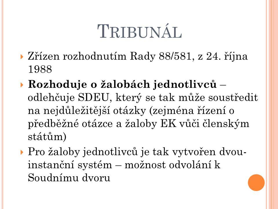 T RIBUNÁL  Zřízen rozhodnutím Rady 88/581, z 24.