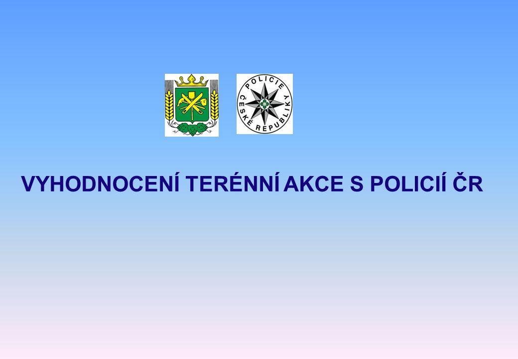 VYHODNOCENÍ TERÉNNÍ AKCE S POLICIÍ ČR