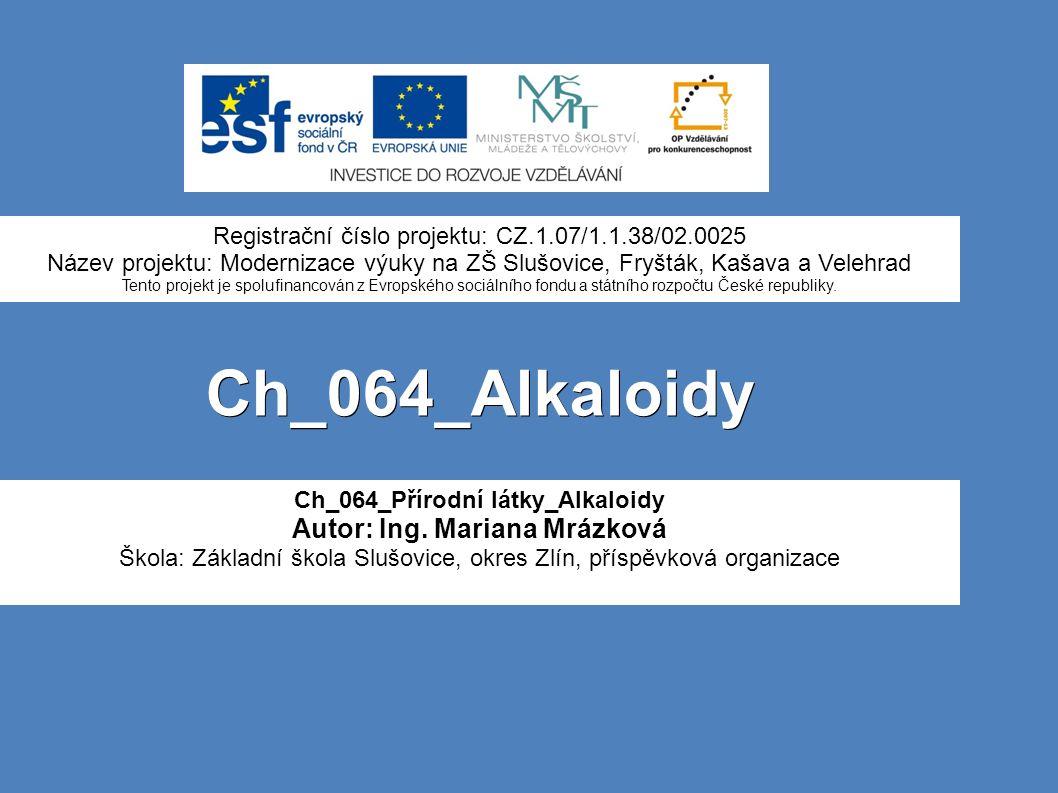 Ch_064_Alkaloidy Ch_064_Přírodní látky_Alkaloidy Autor: Ing.