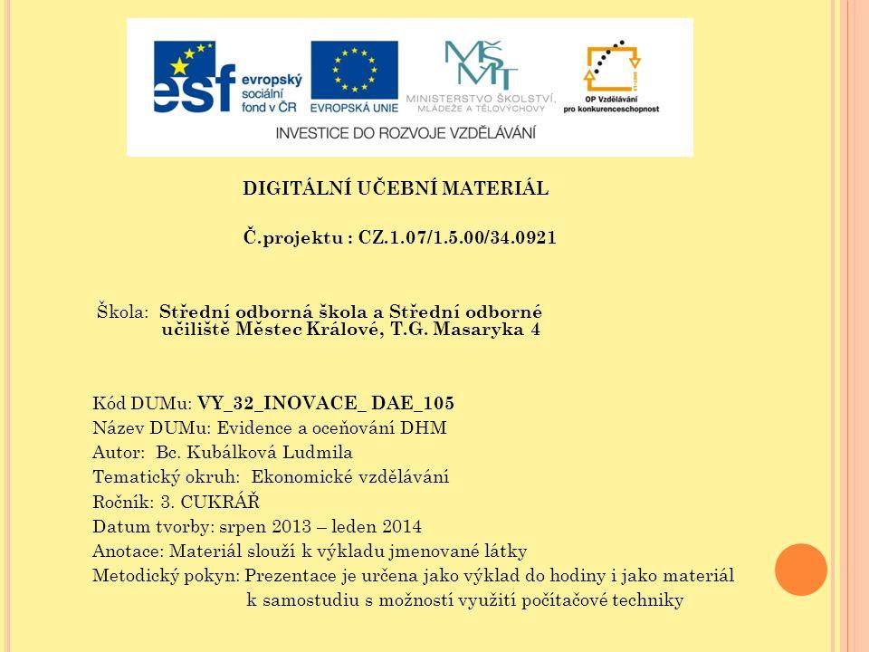 DIGITÁLNÍ UČEBNÍ MATERIÁL Č.projektu : CZ.1.07/1.5.00/34.0921 Škola: Střední odborná škola a Střední odborné učiliště Městec Králové, T.G. Masaryka 4