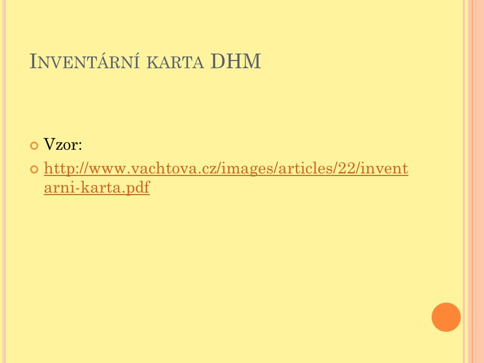 I NVENTÁRNÍ KARTA DHM Vzor: http://www.vachtova.cz/images/articles/22/invent arni-karta.pdf