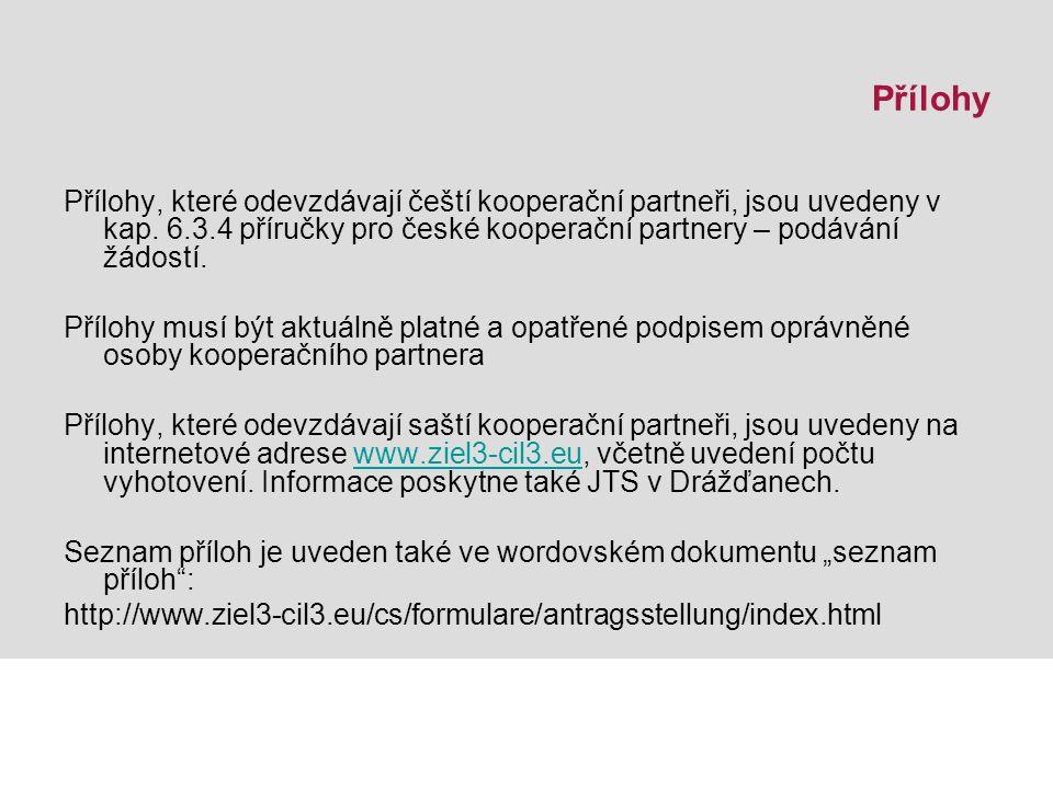 Povinné přílohy Přílohy požadované pouze po Lead partnerovi: 1.Smlouva o spolupráci (podepsaná všemi kooperačními partnery) 2.