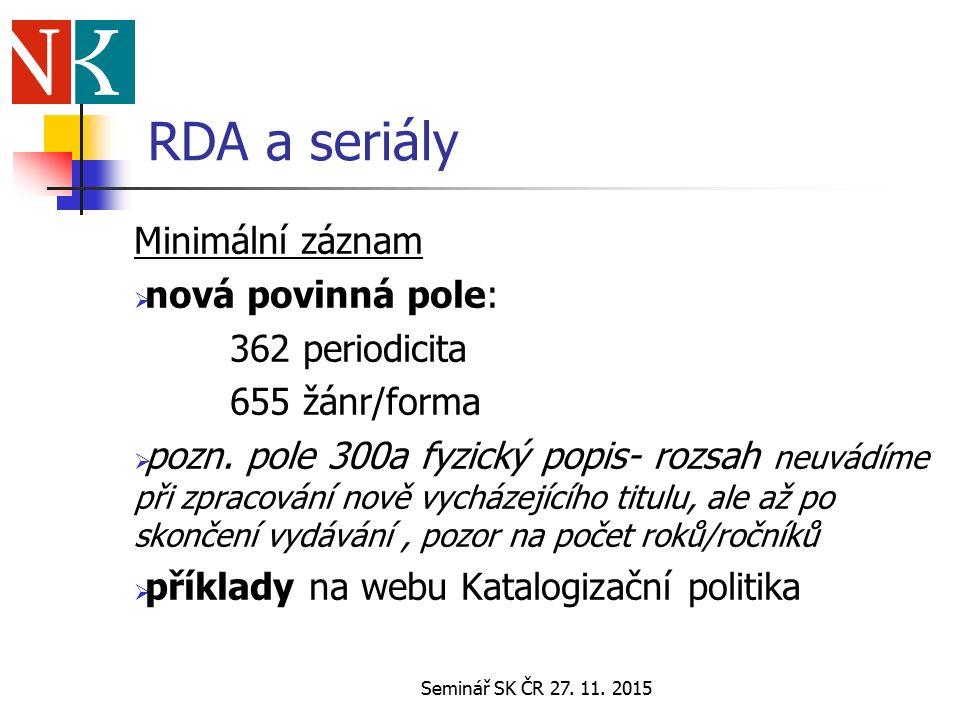 Seminář SK ČR 27.11. 2015 RDA a seriály Záznamy dle praxe NK ČR (resp.