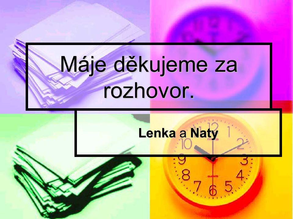 Máje děkujeme za rozhovor. Lenka a Naty