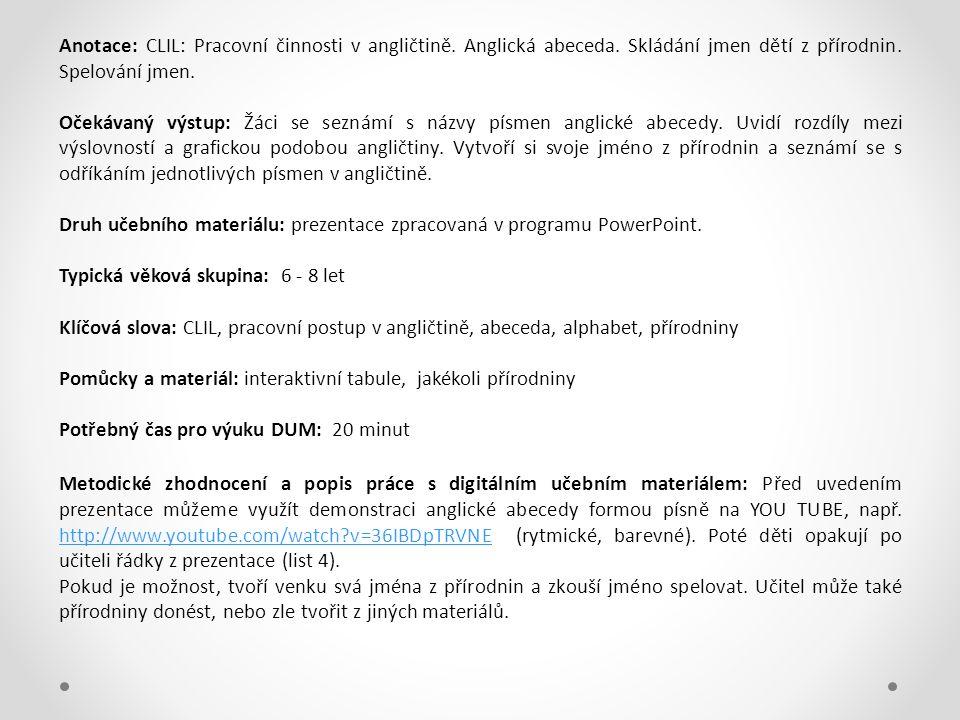 Anotace: CLIL: Pracovní činnosti v angličtině. Anglická abeceda.