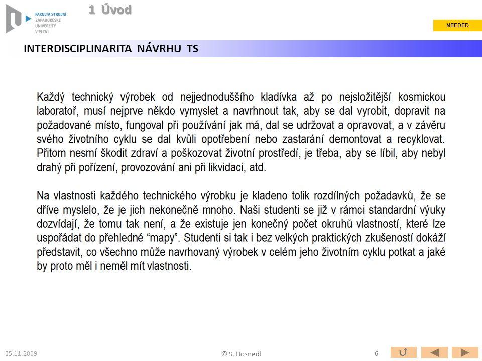 © S. Hosnedl 05.11.20096  NEEDED 1 Úvod INTERDISCIPLINARITA NÁVRHU TS