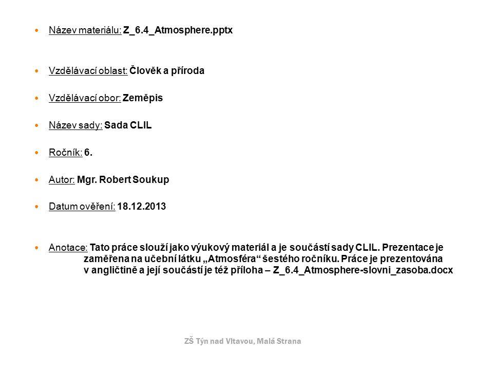Atmosphere ZŠ, Týn nad Vltavou, Malá Strana Geography – 6 class (Zeměpis – 6.