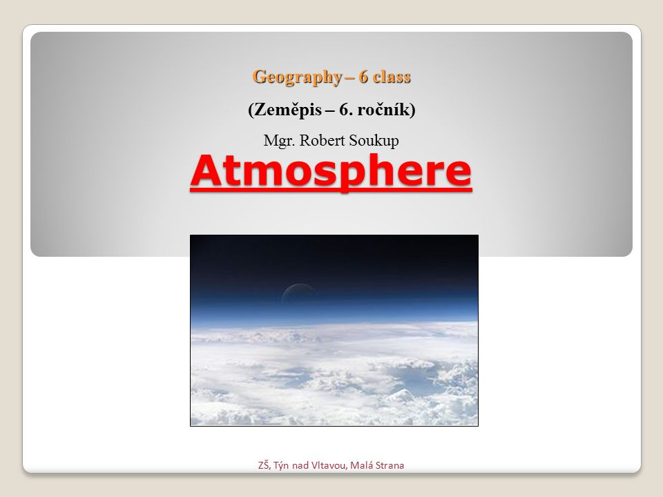 Atmosphere The atmosphere is gaseous layer of the Earth.