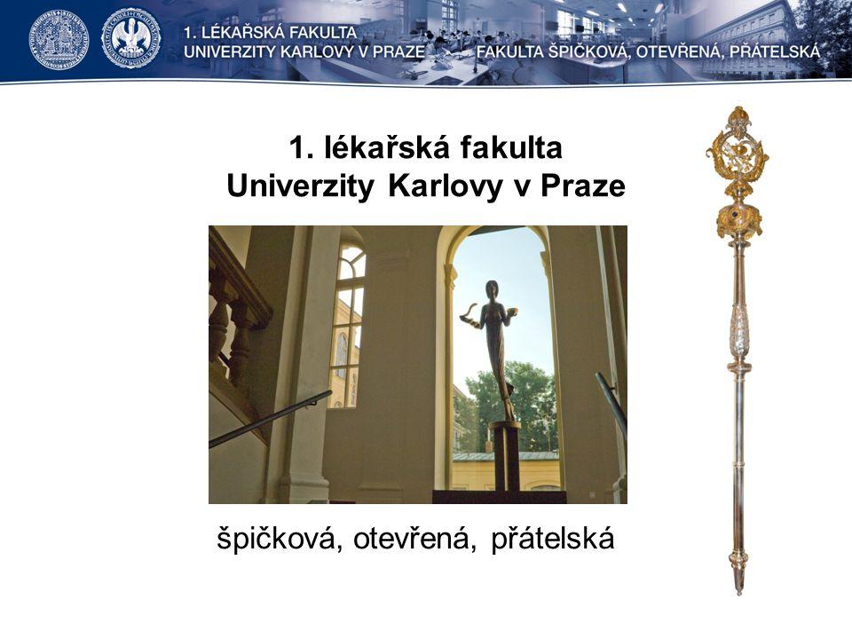 1. lékařská fakulta Univerzity Karlovy v Praze špičková, otevřená, přátelská