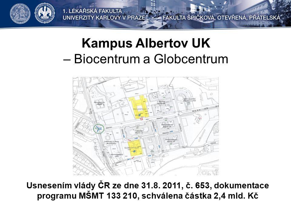 Kampus Albertov UK – Biocentrum a Globcentrum Usnesením vlády ČR ze dne 31.8.