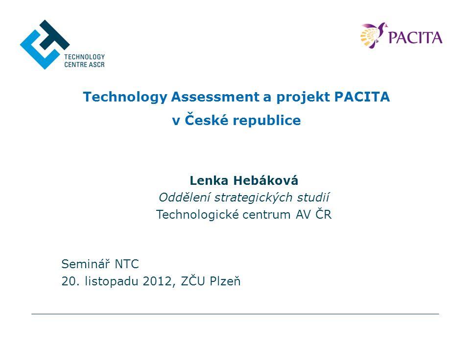 2 Struktura prezentace TC AV ČR Technology Assessment Projekt PACITA, jeho aktivity a výstupy Potenciál pro rozvoj TA v ČR