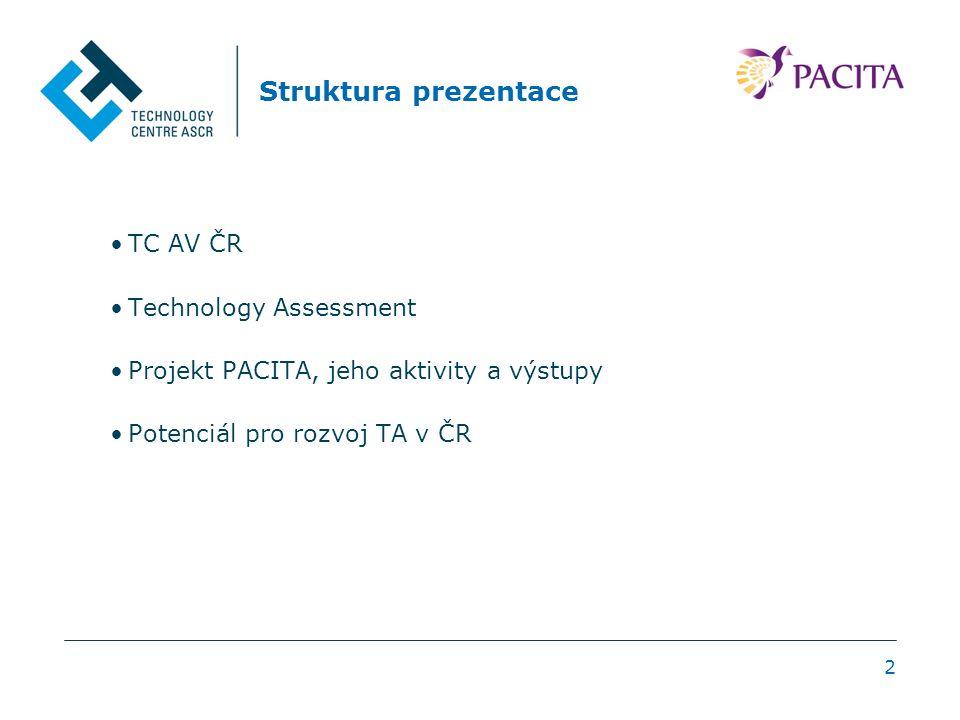 3 TC AV ČR: Základní informace Technologické centrum AV ČR: od r.