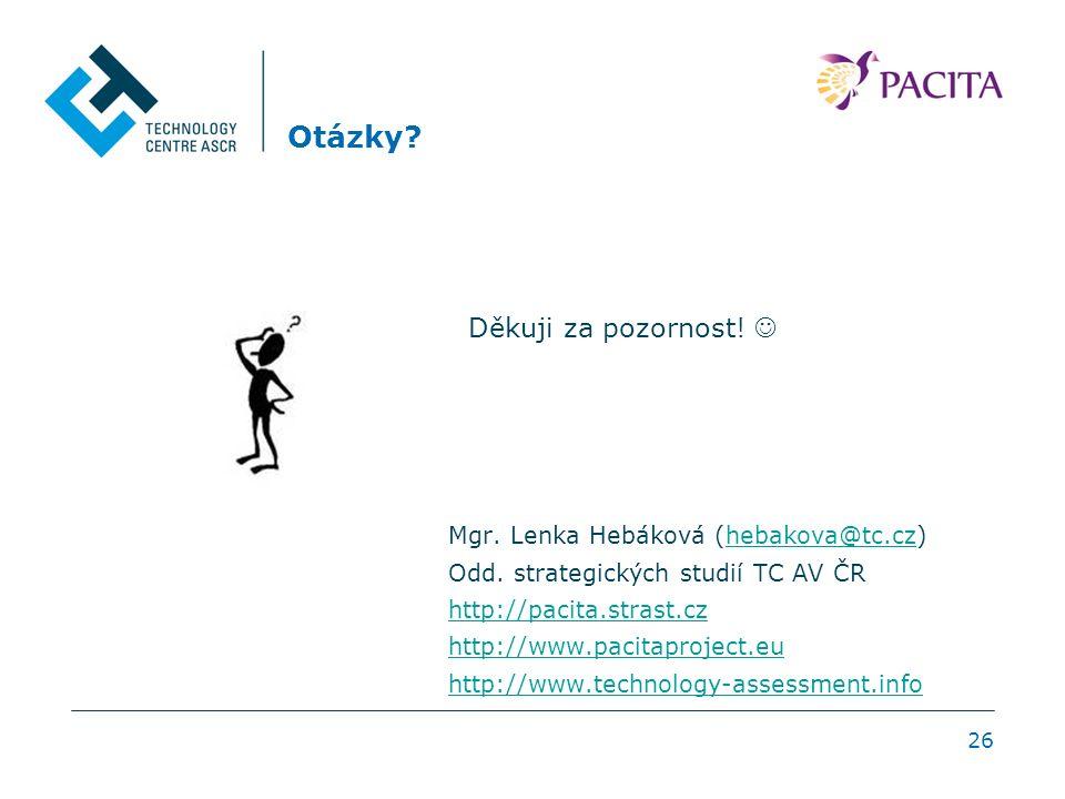 26 Otázky. Mgr. Lenka Hebáková (hebakova@tc.cz)hebakova@tc.cz Odd.
