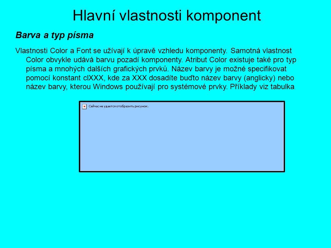 Hlavní vlastnosti komponent Barva a typ písma Vlastnosti Color a Font se užívají k úpravě vzhledu komponenty.