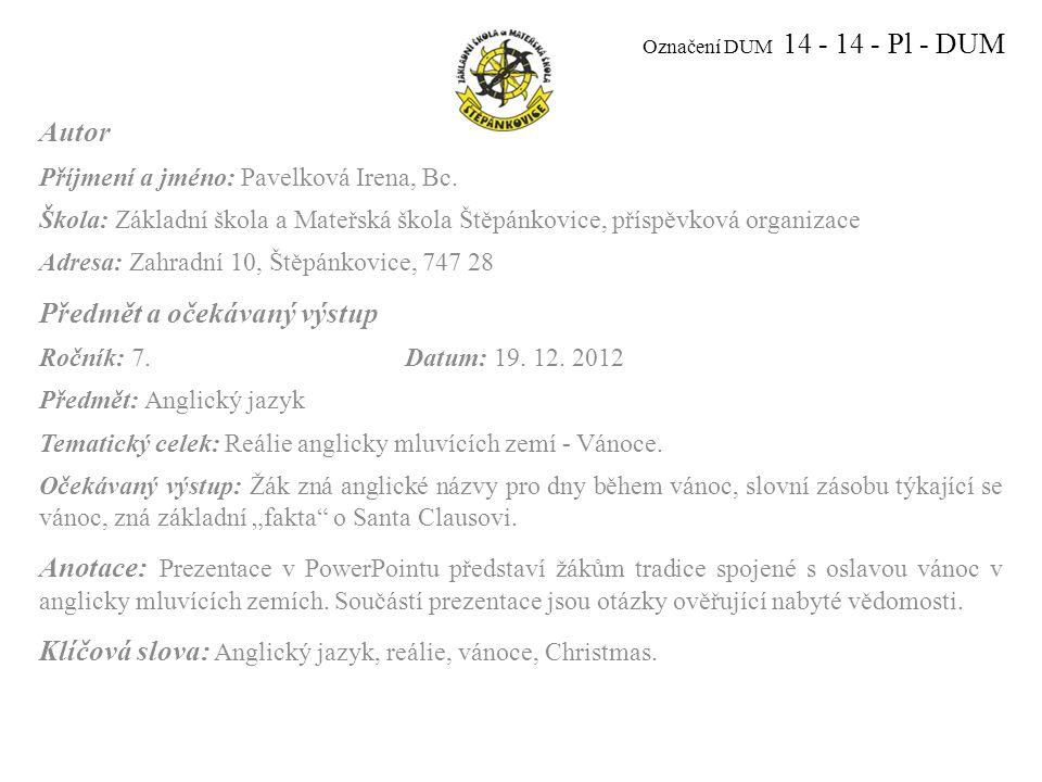 Označení DUM 14 - 14 - Pl - DUM Autor Příjmení a jméno: Pavelková Irena, Bc.